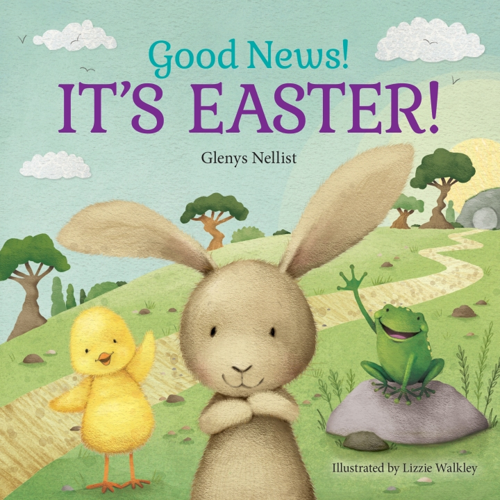 Good News! It's Easter! by Glenys Nellist, PLUS a Giveaway!