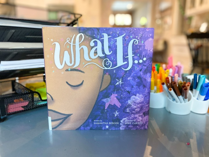 What If by Samantha Berger