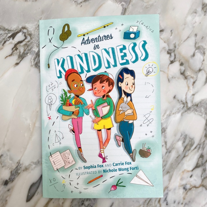 Adventures in Kindness: 52 Awesome Kid Adventures for Building a Better World by Sophia and CarrieFox